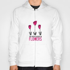 The earth laughs in flowers. Hoody