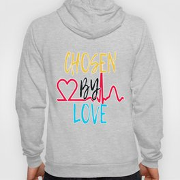 "Great Tee typography design saying ""Chosen"" and showing your the chosen one! You are CHOSEN BY LOVE Hoody"