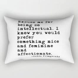 Excuse me for being so intellectual Rectangular Pillow
