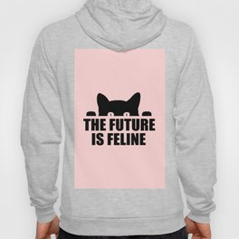 The future is feline funny quote Hoody