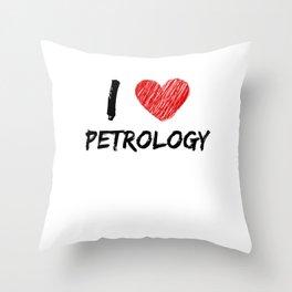 I Love Petrology Throw Pillow