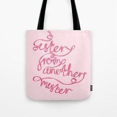 Sister From Another Mister Tote Bag
