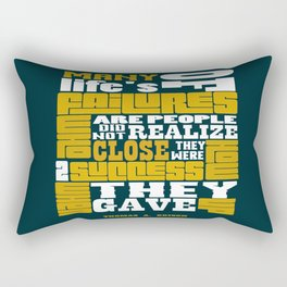 Many of life's failures are people who did not realizeThomas Edison Inspirational Quote Design Rectangular Pillow