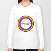 equality Long Sleeve T-shirts featuring Equality by LukaG