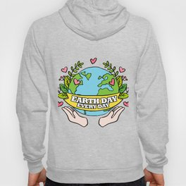 Earth Day Every Day Save The Planet Hoody