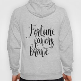 Printable art, Fortune favors brave, inspirational quote, Home decor Hoody