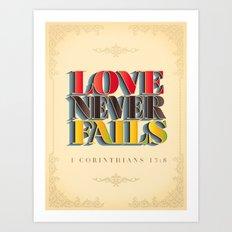 Love Never Fails! Art Print