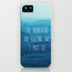 The Mountains Are Calling And I Must Go iPhone (5, 5s) Slim Case