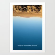 Change your perspective from time to time. Art Print