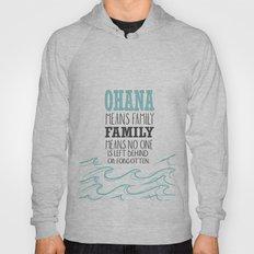 ohana means family.. lilo and stitch disney...  Hoody