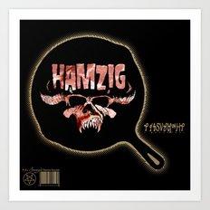 Hamzig (I Baconferi) Art Print