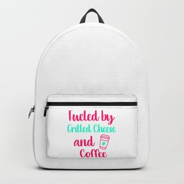 Fueled by Grilled Cheese and Coffee Fun Gift Backpack