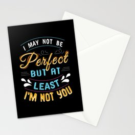 Not Perfect But Not You Stationery Cards