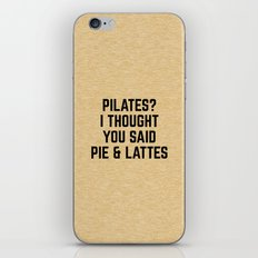 Pie & Lattes Funny Quote iPhone & iPod Skin