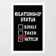 Relationship Status Netflix Art Print