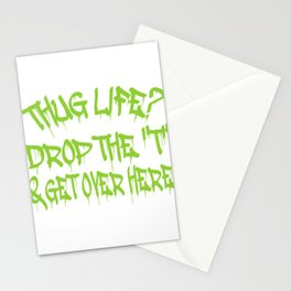 """A Cool Thug Life Tee For Gangster """"Thug Life? Drop The T & Get Over Here"""" T-shirt Design Hug Love Stationery Cards"""