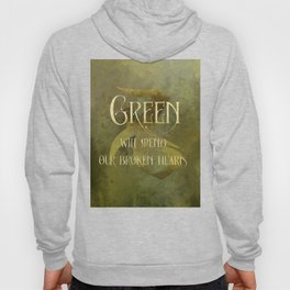 GREEN will heal our broken hearts. Shadowhunter Children's Rhyme. Hoody