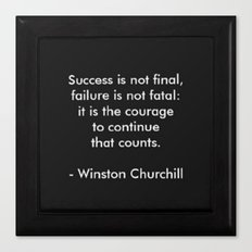 Winston Churchill Quote - Success Is Not Final - Famous Quotes Canvas Print