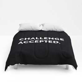 Challenge accepted. Comforters