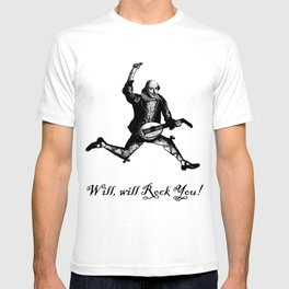 Will will Rock You! - Shakespeare Rocks T-shirt