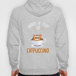 Have A Cup Of Catpuccino Gift Hoody