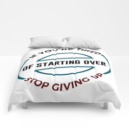Stop Giving Up Keep Going Forward Comforters