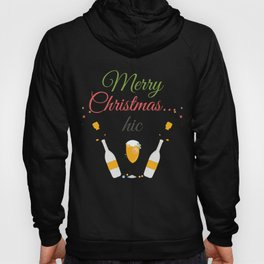 Champagne Prosecco Funny Merry Christmas Hic  Hoody