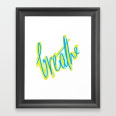 Breathe, dammit! Framed Art Print