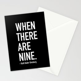 WHEN THERE ARE NINE. - Ruth Bader Ginsburg Stationery Cards