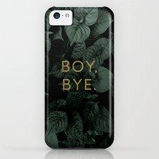 Boy, Bye - Vertical iPhone 5c Slim Case