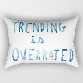 trending is OVERRATED Rectangular Pillow
