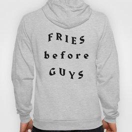 Fries Before Guys Hoody