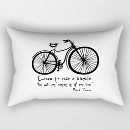 Learn to ride a bicycle. You will not regret it if you live. Rectangular Pillow