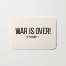 War Is Over! If You Want It Bath Mat