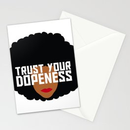 Trust Your Dopeness Stationery Cards