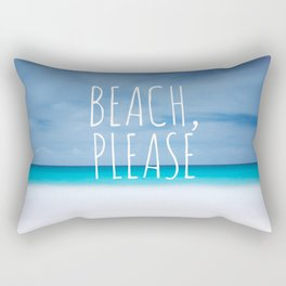 Beach please funny ocean coast photo hipster travel wanderlust quotation saying photograph Rectangular Pillow