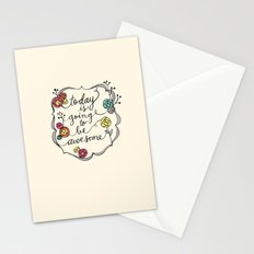 Today is going to be awesome Stationery Cards