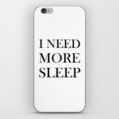 I NEED MORE SLEEP iPhone & iPod Skin