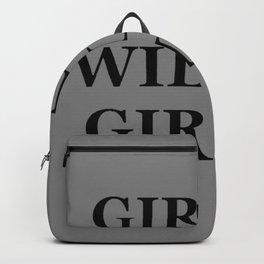 """ GIRLS WILL BE GIRLS"" UNIVERSAL TRUTH FOLK SAYINGS Backpack"