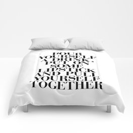 Pour Yourself a Drink, Put on Some Lipstick and Pull Yourself Together black-white home wall decor Comforters