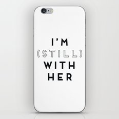I'm (Still) With Her iPhone & iPod Skin
