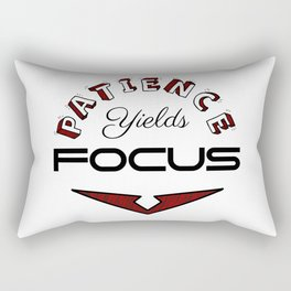 Patience Yields Focus Rectangular Pillow
