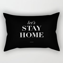 Let's Stay Home black and white typography poster black-white design home decor bedroom wall art Rectangular Pillow