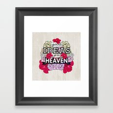 Good Ideas go to Heaven Framed Art Print