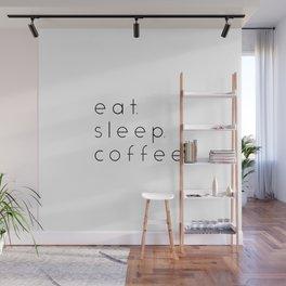 EAT SLEEP COFFEE Wall Mural