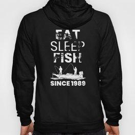 Eat Sleep Fish Since 1989 Fishing 30th Birthday Hoody
