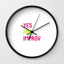 Yes And Improvisational Comedy Improv Quote Wall Clock