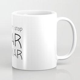 You Cant Stop War With War Coffee Mug