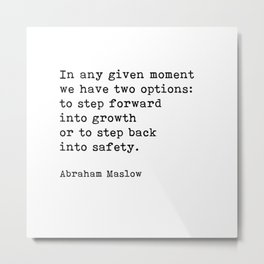 Step Forward Into Growth, Abraham Maslow, Motivational Quote Metal Print