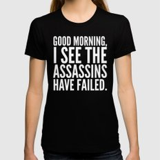 Good morning, I see the assassins have failed. (Black) Black LARGE Womens Fitted Tee
